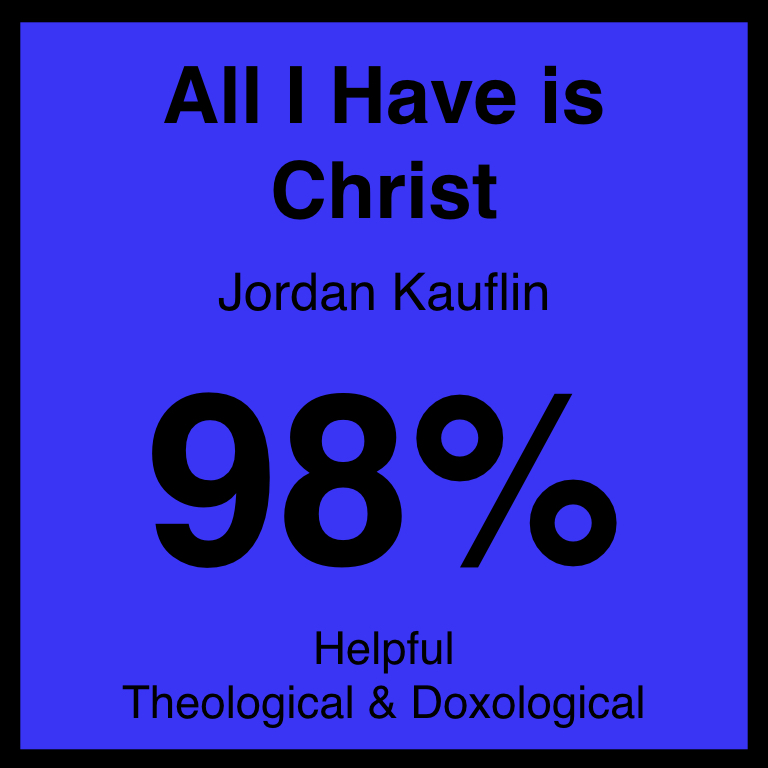 All I Have is Christ - Check Out Our ArticleDesiring God ArticleSpotifyYouTube