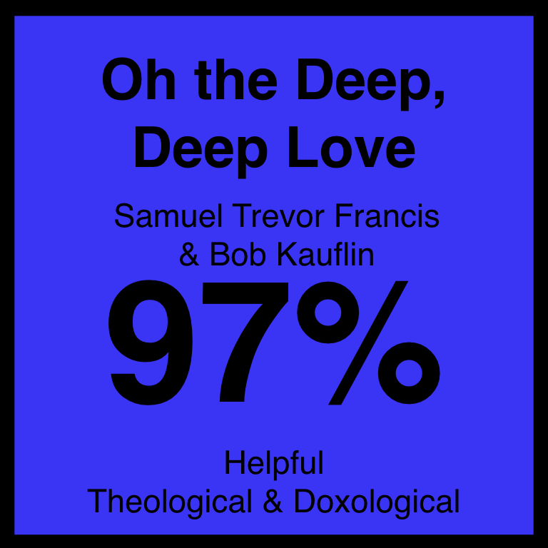 O the Deep, Deep Love - Article Coming Soon…SpotifyYouTube