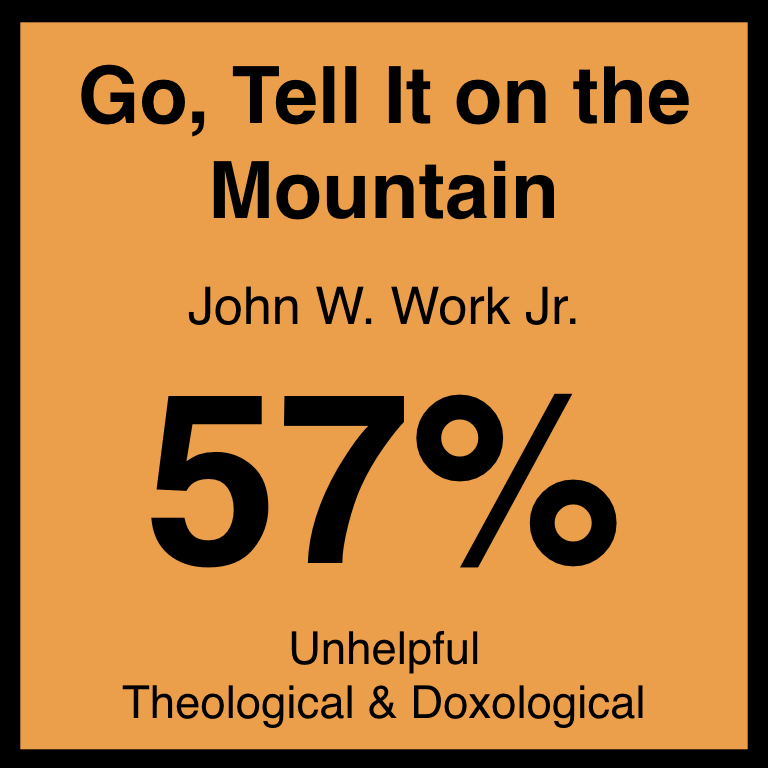 Go, Tell It on the Mountain - Article Coming Soon…Hymnary.org ArticleSpotifyYouTube