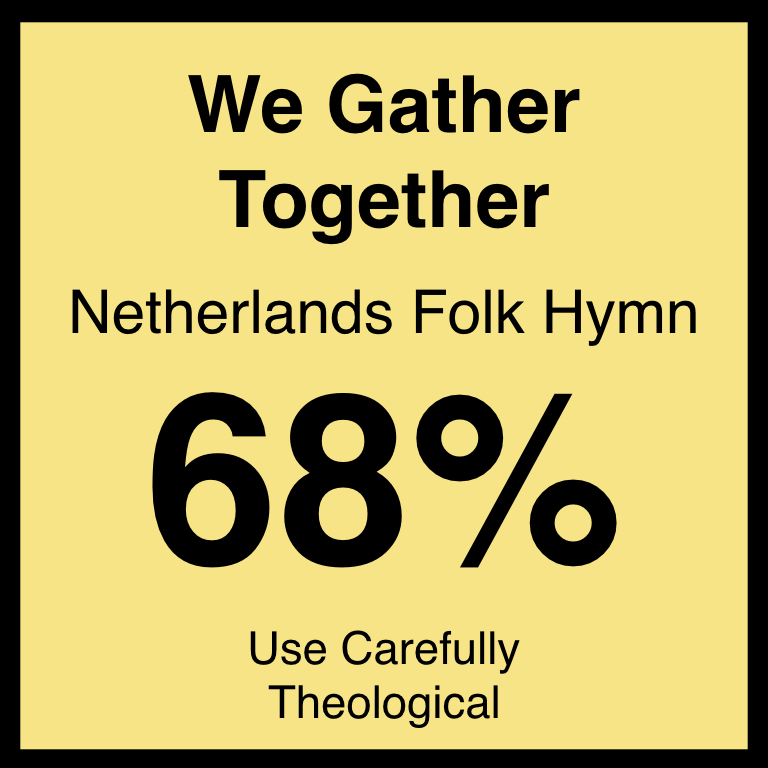 We Gather Together - Article Coming Soon…Hymnary.org ArticleSpotifyYouTUbe