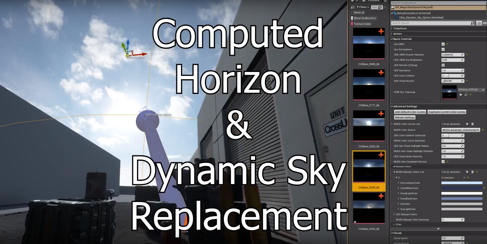 We've modified the Ultra Dynamic Sky to make it react in ways that are closer to real life. This tool also makes it easy to replace a real-time sky, with one of our own HDRI images.