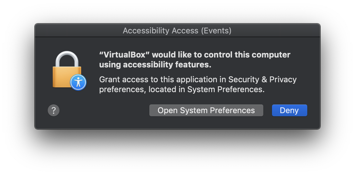 "If you're on a Mac and you get this prompt, this ""accessibility access"" allows VirtualBox to grab your keyboard and mouse to type into the console. You should grant this permission."