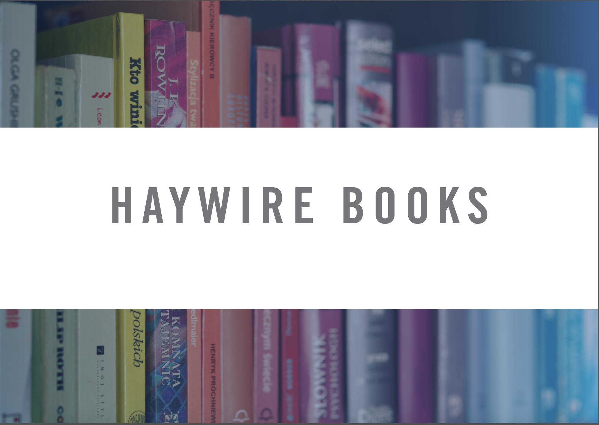 Haywire Books