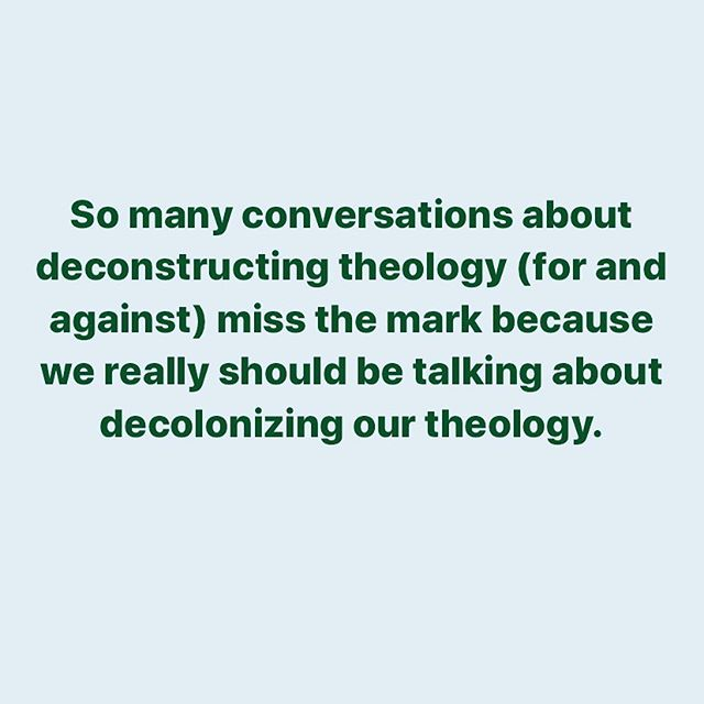 Deconstruction isn't necessarily bad, but I think its going to be sorely lacking if its done in isolation from a deeper process of decolonizing one's theology. ✊🏼✊🏽✊🏾✊🏿