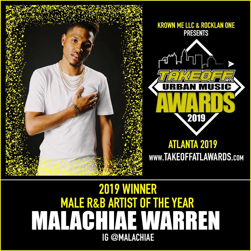 2019 WINNER - MALE R&B ARTIST OF THE YEAR - MALACHIAE WARREN