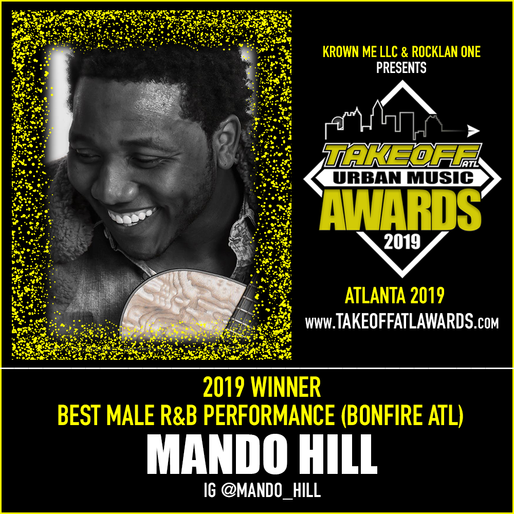 2019 WINNER - BEST MALE R&B PERFORMANCE - BONFIRE ATL - MANDO HILL