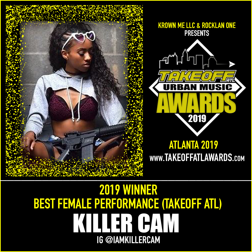 2019 WINNER - BEST FEMALE HIP-HOP PERFORMANCE - TAKEOFF ATL - KILLER CAM