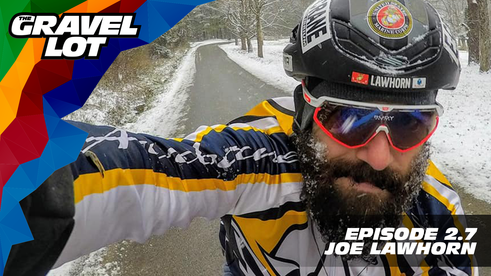 """Episode 59: He is a World-Record Holder, RAAM finisher, Marine, Husband, Father, and cyclist. So we try to find out what makes Joe Lawhorn tick, and find out how he used cycling to save his life and bring hope to an entire generation of Veterans.   Visit The Gravel Lot website for our latest podcast, Real Talk videos, Bonus Content, shop, social media, and everything in between.    Be Free Ride Bikes:    Save 50% on your next RoadID:    Handup Gloves: Use code """"PEBBLES"""" for 20% off EVERYTHING in store.    Noxgear: Use code """"PEBBLES"""" for 35% off any item.    Magas Law Firm:   Subscribe to The Gravel Lot on the  Wide Angle Podium Network and become a member TODAY!"""
