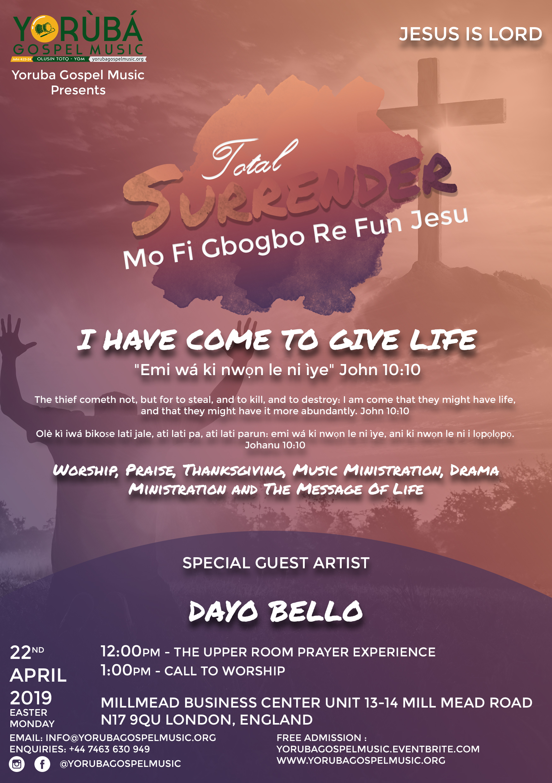 """TOTAL SURRENDER 2019 - Mo Fi Gbogbo Re Fun Jesu  THEME: I HAVE COME TO GIVE LIFE (John 10:10) """"emi wá ki nwọn le ni ìye"""""""