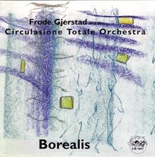 """1998  """"Borealis""""  Circulasione Totale Orch. RCD1091"""