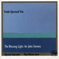 "2001  ""The Blessing Light""  Frode Gjerstad trio CJR 1126"