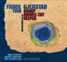 """2003  """"Sharp Knives cut Deeper""""  Frode Gjerstad trio + P. Brötzmann Splas(h) CDH850.2"""