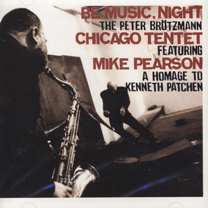 "2005  ""Be Music, Be Night""  Peter Brötzmann Chicago tentet Okkadisk OD 12059"