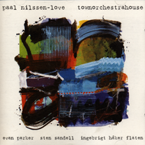 "2005 Paal Nilssen-Love  ""Town Orchestera House""  Clean Feed Records CF041 CD"
