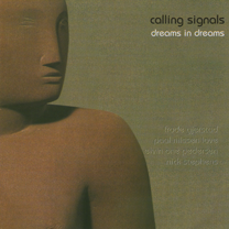 "2006 Calling Signals  ""Dreams in Dreams""  FMR CD177-0805"