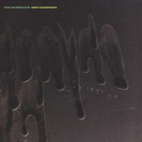 "2007 Paal Nilssen-Love and Mats Gustavsson   ""Splatter"""
