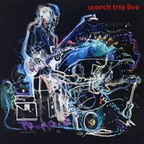 """2007 Scorch Trio   """"Live"""""""