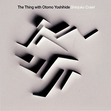 "2009 The Thing with Otomo Yoshide  ""Shinjuku Crawl"""