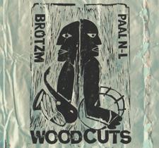 "2009 Brötzmann/Paal Nilssen-Love  ""Woodcuts"""