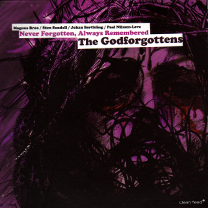 "2009 Magnus Broo/Sten Sandell/Johan Berthling/Paal Nilssen-Love The Godforgottens   ""Never Forgotten, Always Remembered"""