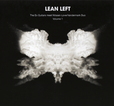 "2009 Lean Left  ""The Ex Guitars meet Paal Nilssen-Love/Vandermark Duo Volume 1"""