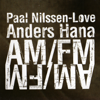 "2010 Hana/Nilssen-Love  ""AM/FM"""