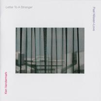 "2011 Ken Vandermark/Paal Nilssen-Love  ""Letter to a Stranger"""