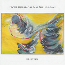 "2012 Frode Gjerstad/Paal Nilssen-Love)  ""Side by Side"""