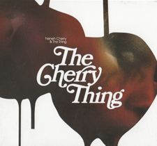"2012 Neneh Cherry & The Thing  ""The Cherry Thing"""