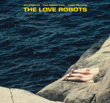 "2013 Jim O'Rourke / Paal Nilssen-Love / Lasse Marhaug  ""The Love Robots"""