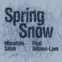"""2014 Masahiko Satoh, Paal Nilssen-Love  """"Spring Snow"""""""