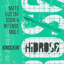 """2015 Mats Gustafsson & NU Ensemble  """"Hidros 6: Knockin'"""""""