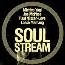 "2015 Paal Nilssen-Love / Michio Yagi / Lasse Marhaug / Joe McPhee  ""Soul Stream"""