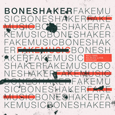 BONESHAKER :Mars Williams / Kent Kessler / Paal Nilssen-Love / recorded live 2017   FAKE MUSIC  / SOUL WHAT RECORDS 0004 / CD / 2019
