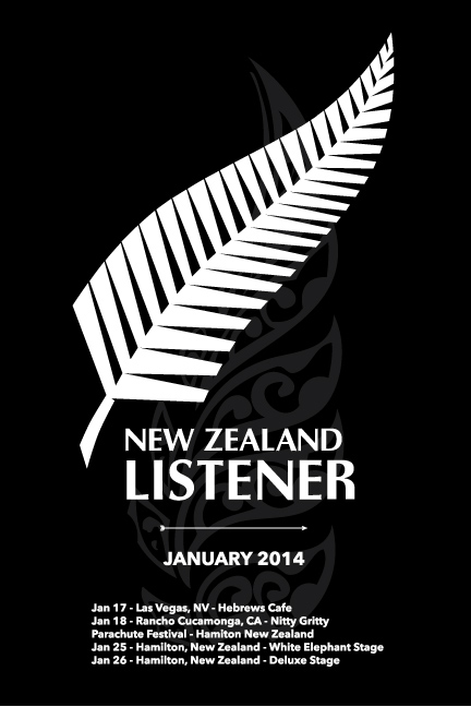 2014 LISTENER JOURNEY TO NEW ZEALAND TOUR  Jan 17, 2014 - Las Vegas, NV - Hebrews Cafe Jan 18, 2014 - Rancho Cucamonga, CA - The Nitty Gritty Jan 25, 2014 - Hamilton, New Zealand - Parachute Festival Jan 26, 2014 - Hamilton, New Zealand - Parachute Festival