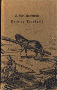 Torv og Torvdrift som utkom i 1868.