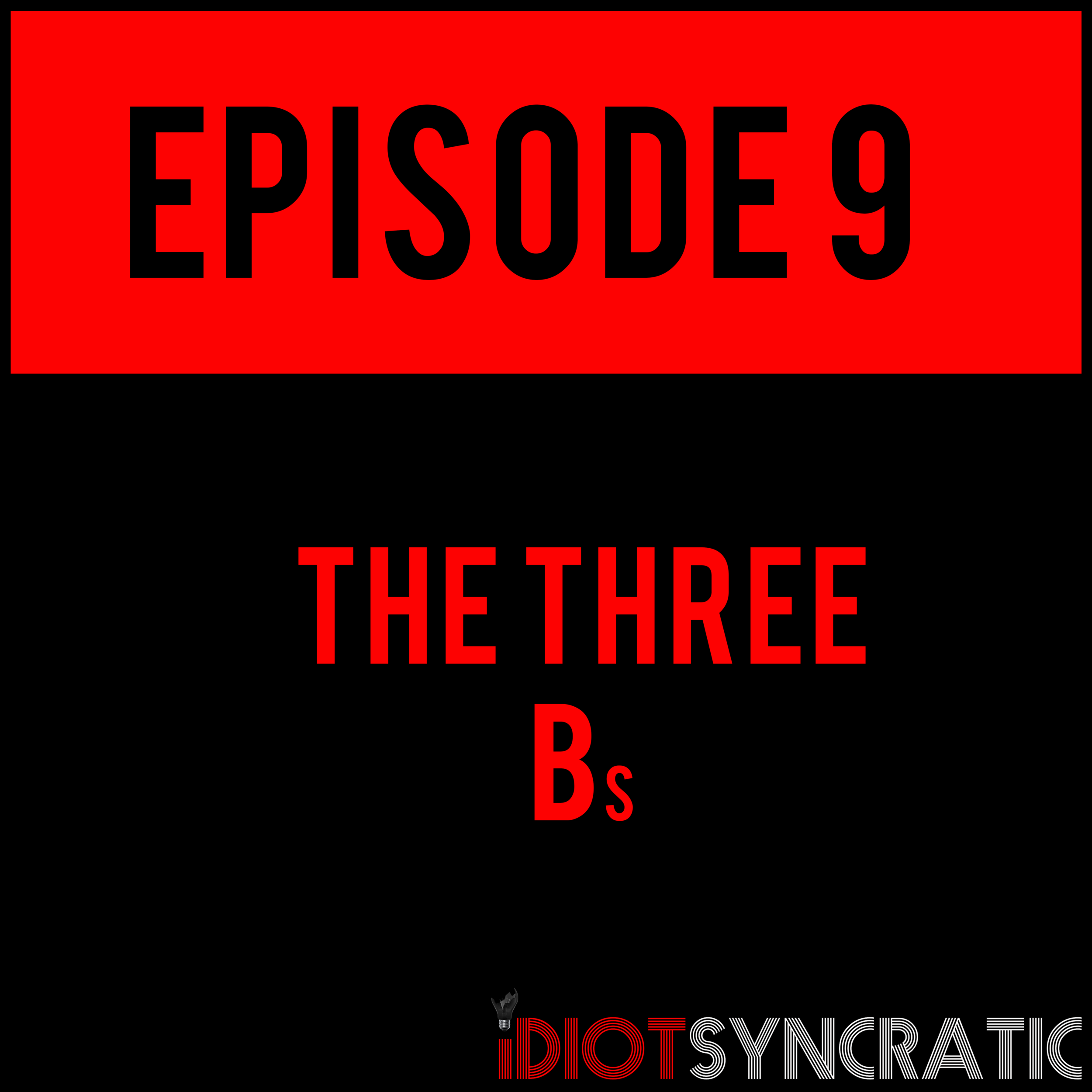 EPISODE 9 - THE THREE Bs - EPISODE 9 is live! Let's make fun of some Oregonianianianians and Logan Paul, together.