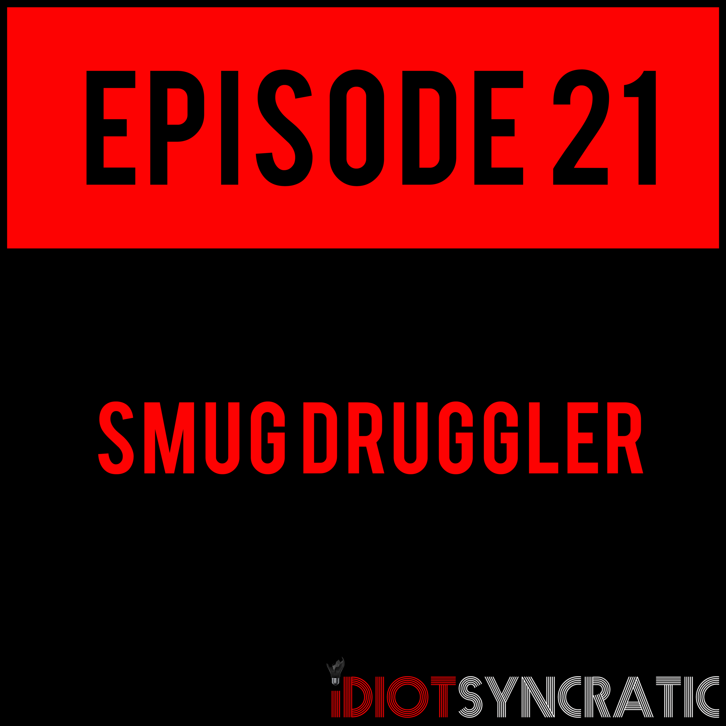 EPISODE 21 - Get them ears ready. SMUG DRUGGLER - EPISODE 21 is out and TEARING UP THE BILLBOARD CHARTS. Special thanks to our buddies at Urban Alchemy Coffee + Wine Bar for providing that sweet, sweet Blonde Roast.