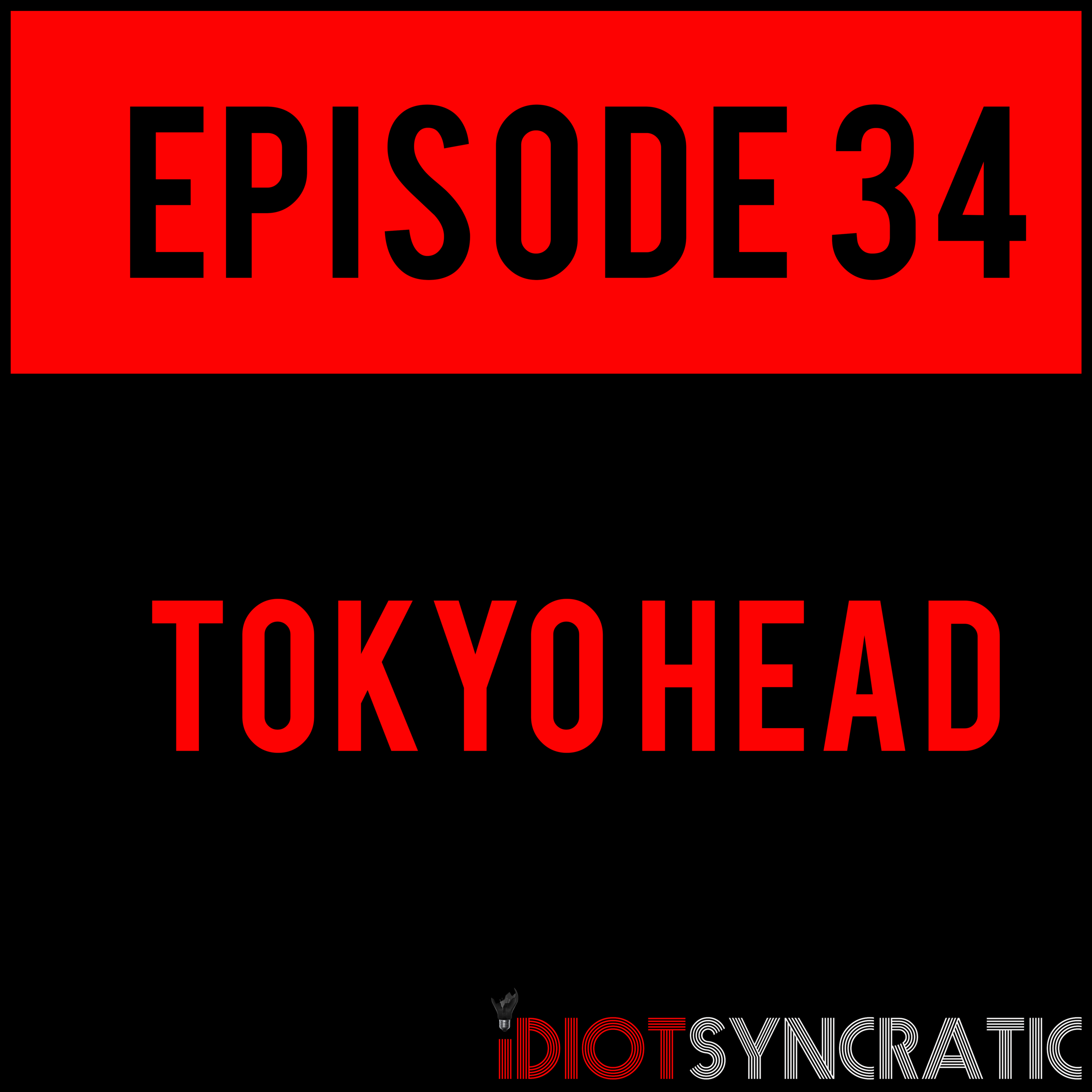 EPISODE 34 - TOKYO HEAD - EPISODE 34 with Ashley Hays is up! Listen to us talk about nerds in American basements and across the pond!