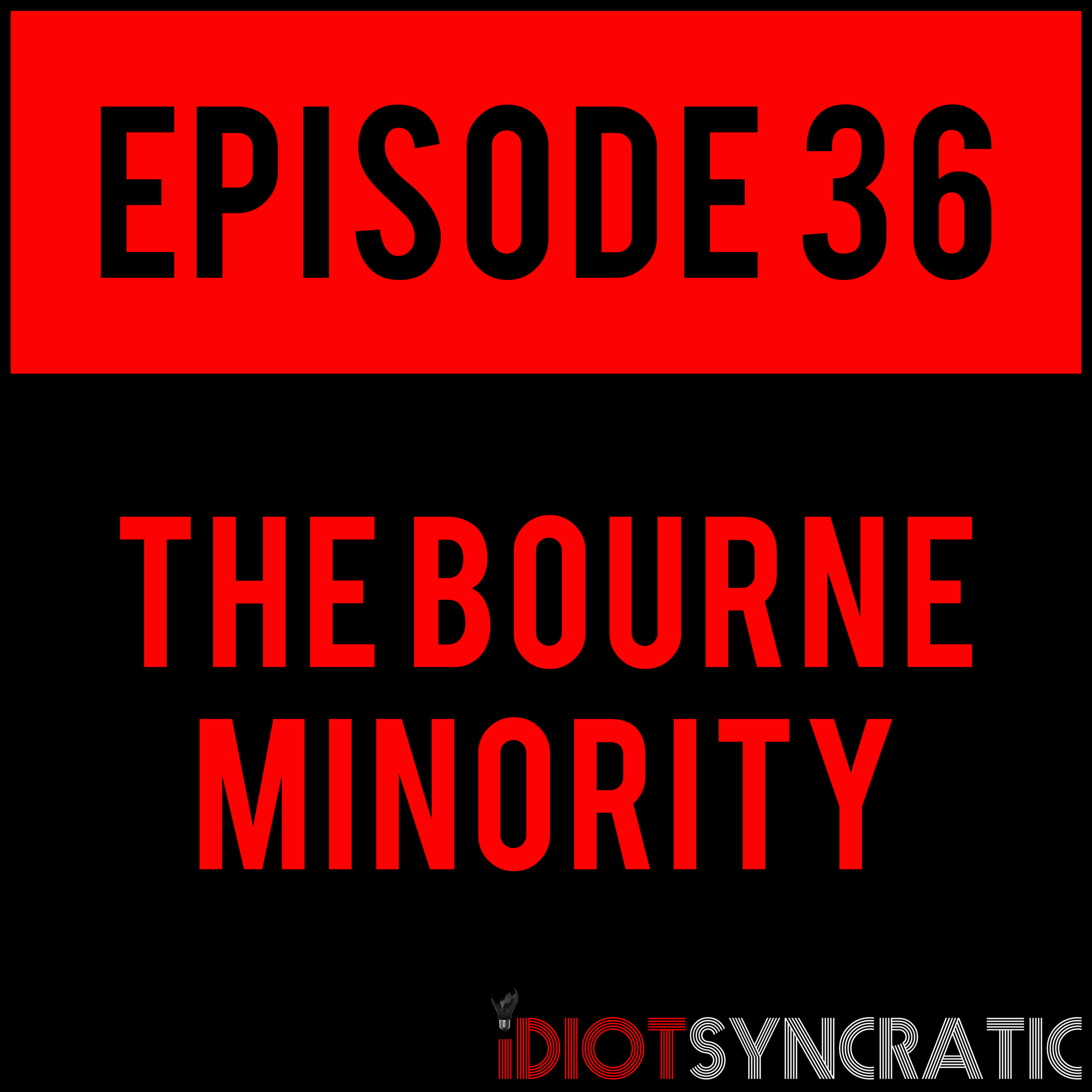EPISODE 36 - Y'all are tearing this episode up! It's already our most played on release day, ever. But in case you haven't listened yet, THE BOURNE MINORITY - EPISODE 36 withMilkman Dannyis out everywhere (except mf Spotify).