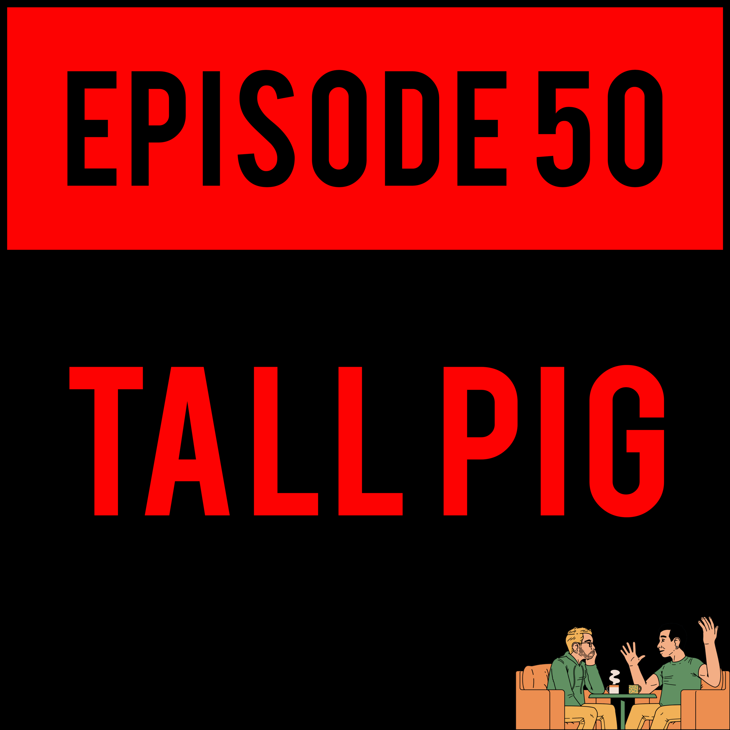 EPISODE 50 - Guess what? Alex throws up,Milkman Dannycan't control his nasty ass stomach noises in front of pretty girls and Justyn is the only one NOT hungover. Also- what's a Tall Pig? You'll see. TALL PIG - EPISODE 50 might make you throw up, too. It's like audio VR.