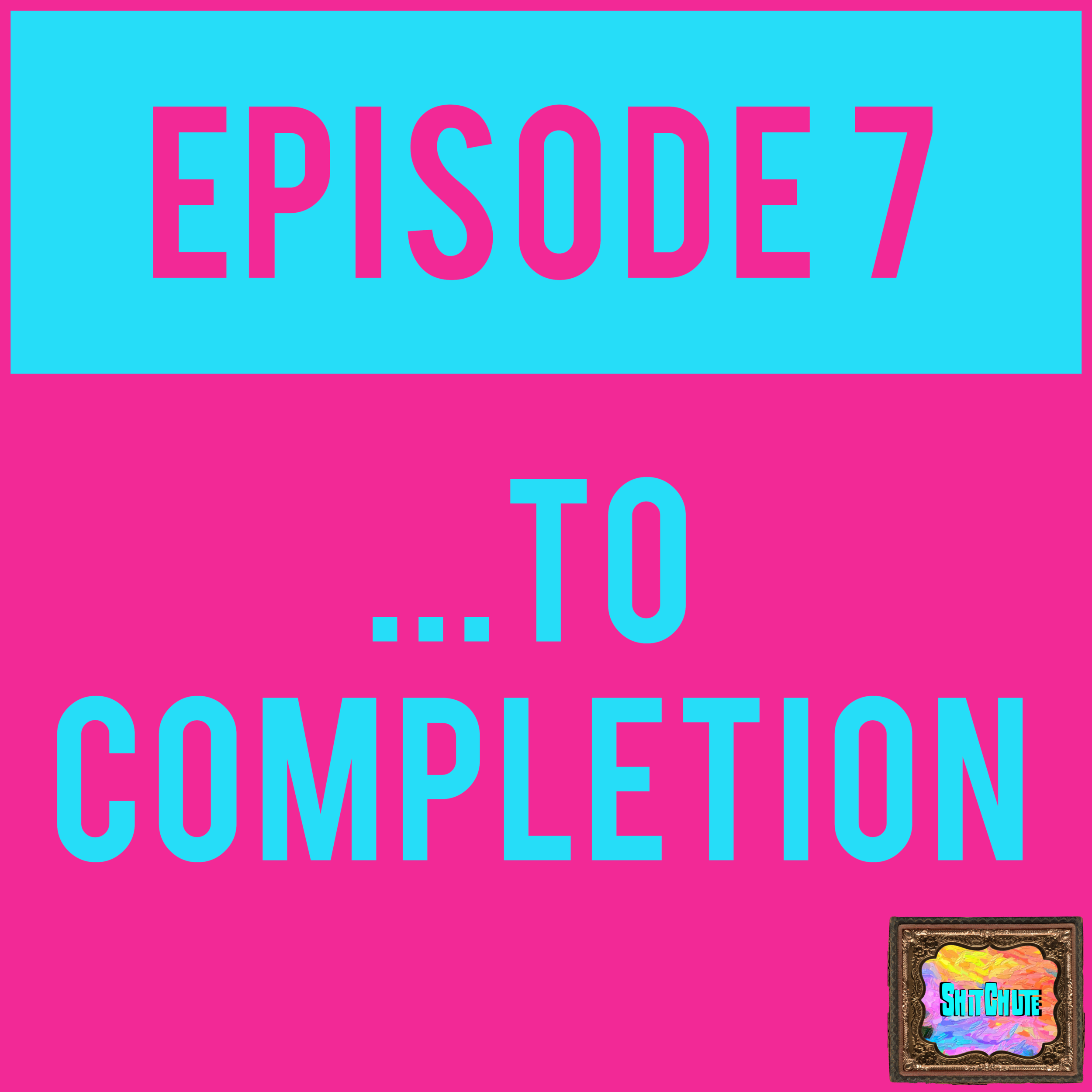 EPISODE 7 - Ooooooh boy this one is nasty as hell. Also Alex throws up again HAHAHAHAHAHA. ...TO COMPLETION - EPISODE 7 with Milkman Danny of the world-famous #ShitChute is up for all you big ballin' $5 patrons subbed to our Patreon!