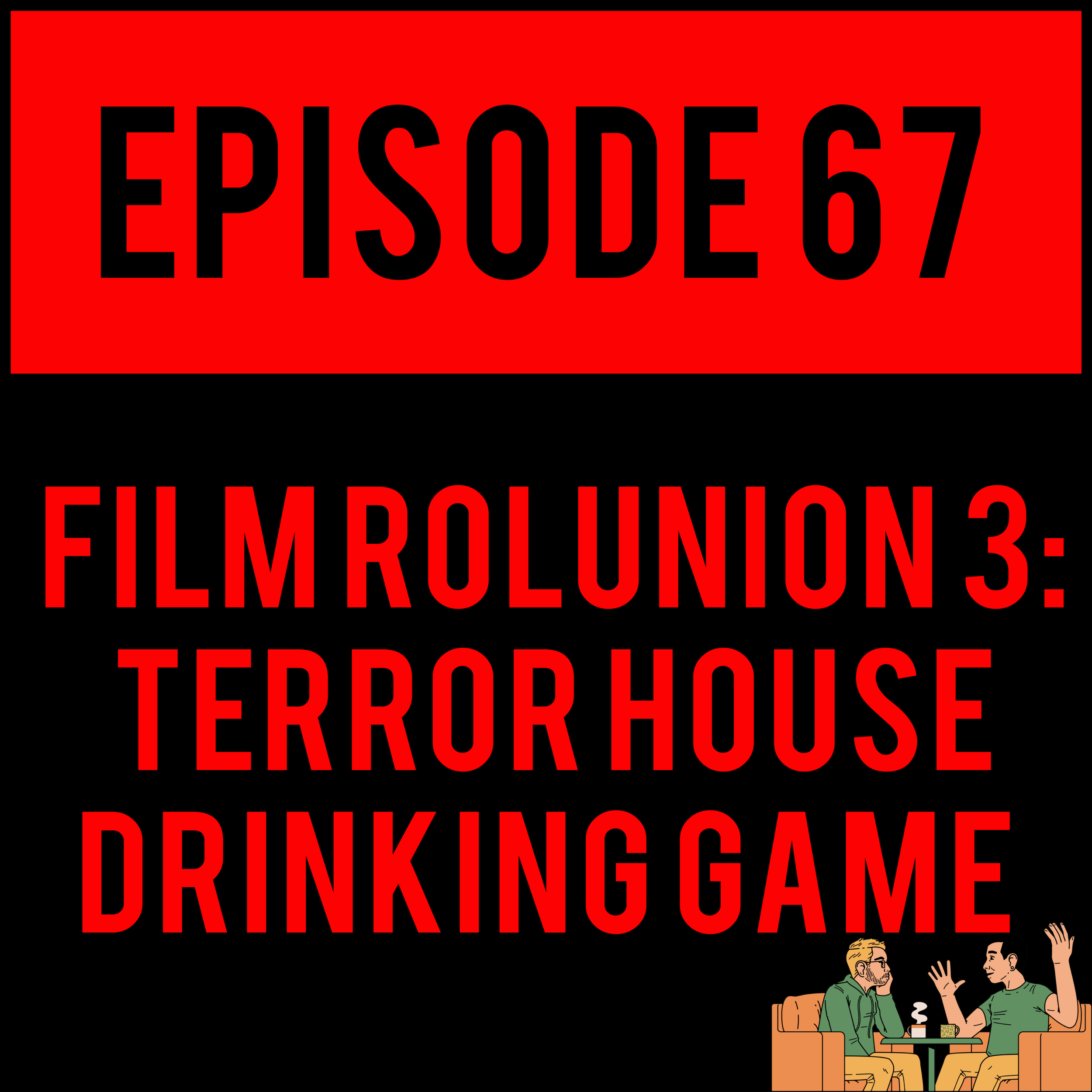 EPISODE 67 - Alex finally mixes his alcoholism with supplements, Robbie was sarcastically drunk, Bran was out of the country(?), Patrick was out of tampons (so he couldn't make the episode) and Justyn rigs up the most professional movie recording setup of 2019. Ya bois are back on FILM ROLUNION 3: TERROR HOUSE DRINKING GAME - EPISODE 67.