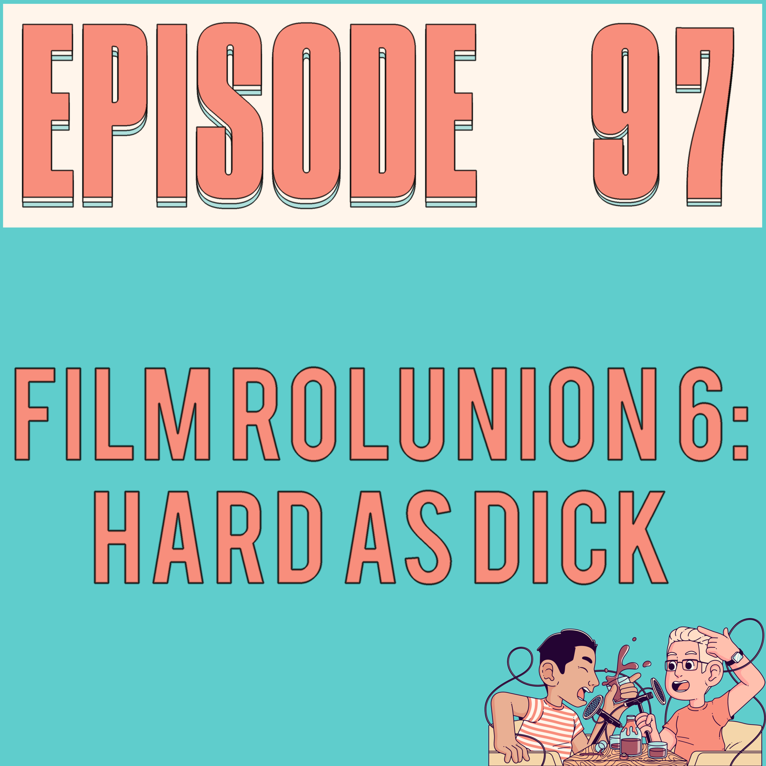 EPISODE 97 - Alex only likes movies made for cats, Raul puts a smile on your face, Robbie HATES STAR WARS (?!) and Justyn buys an El Camino.