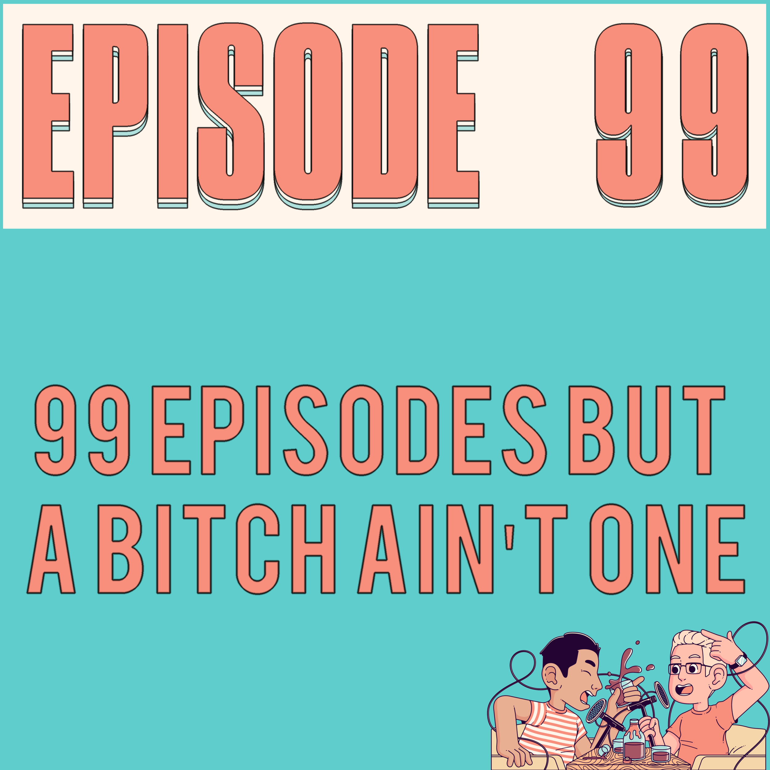 """EPISODE 99 - Alex outdrinks and outbrats the Germans and Justyn gives """"coconut"""" a whole new meaning."""