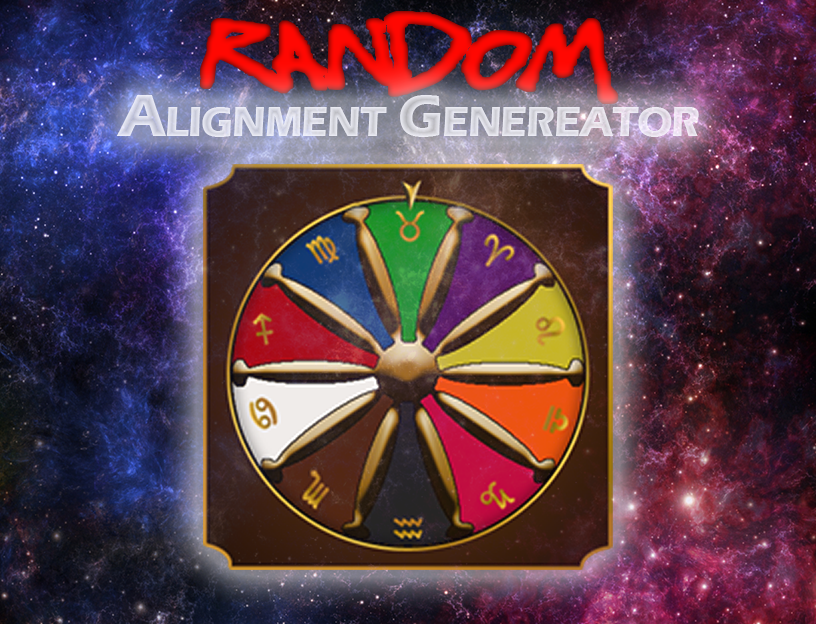 - I also made a cool RANDOM Alignment Generator for S&Gs! You can choose a traditional Alignment or get something crazy like Honest Thicc!