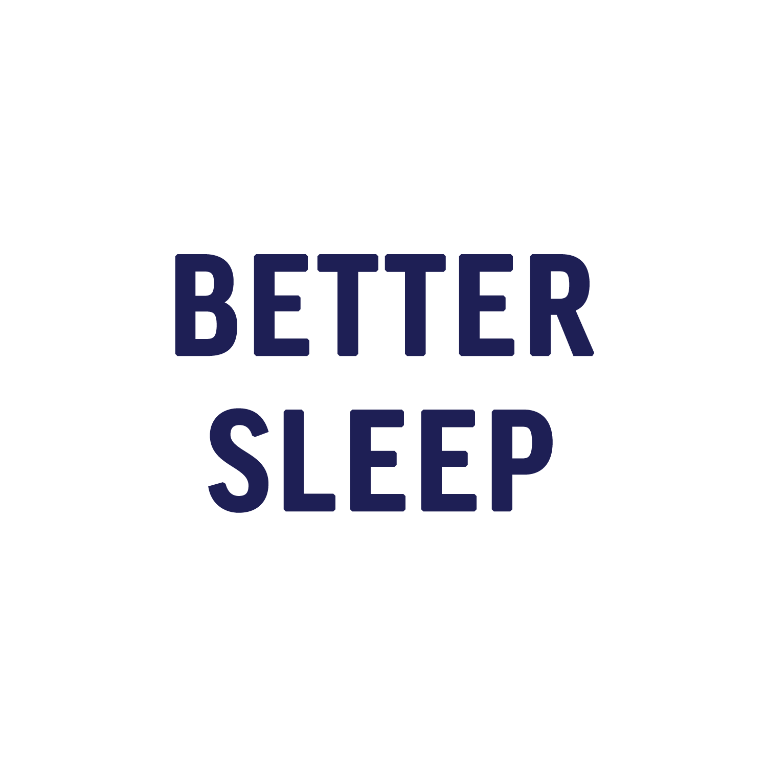 BETTER SLEEP.png