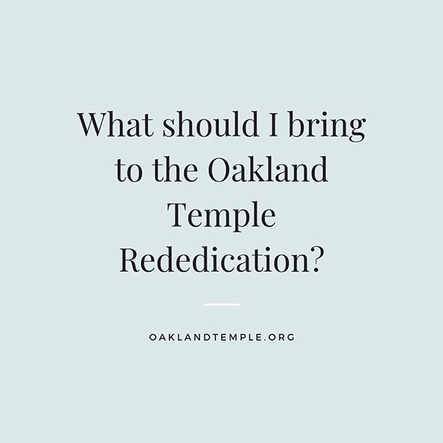 Please bring the following items with you to the Oakland Temple Rededication Broadcast this weekend: . 1) Temple Recommend . Three types of recommends will be accepted: normal temple recommends, limited use recommends, and special one-day temple recommends issued by the Bishopric. If you need a rededication recommend, please see a member of your Bishopric. Please don't forget it! . 2) A white handkerchief for every member of your family who will be attending. * Reminder only members ages 8+ may attend. . The handkerchiefs will be used during the Hosanna Shout during the dedicatory session.