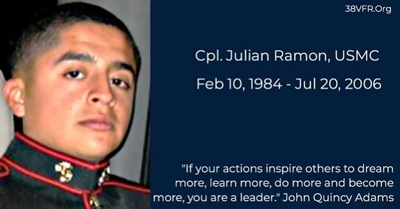 Corporal Julian A. Ramon of Flushing, New York. Feb 10, 1984 - Jul 20, 2006.  Cpl. Ramon (22) died while conducting combat operations in Al Anbar province, Ar-Ramadi, Iraq. He was assigned to 3rd Battalion, 8th Marine Regiment, 2nd Marine Division, II Marine Expeditionary Force, Camp Lejeune, North Carolina. #allgavesome #somegaveall #neverforgotten #marine #marinecorps #usmc #semperfidelis #38vfr