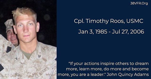 Corporal Timothy D. Roos of Cincinnati, Ohio. Jan 3, 1985 - Jul 27, 2006  Cpl. Roos (21) died from wounds received while conducting combat operations in Al Anbar province, Ar-Ramadi, Iraq. He was assigned to 3rd Battalion, 8th Marine Regiment, 2nd Marine Division, II Marine Expeditionary Force, Camp Lejeune, North Carolina.  #allgavesome #somegaveall #neverforgotten #marine #marinecorps #usmc #semperfidelis #38vfr #infantry #grunt #brothers #family